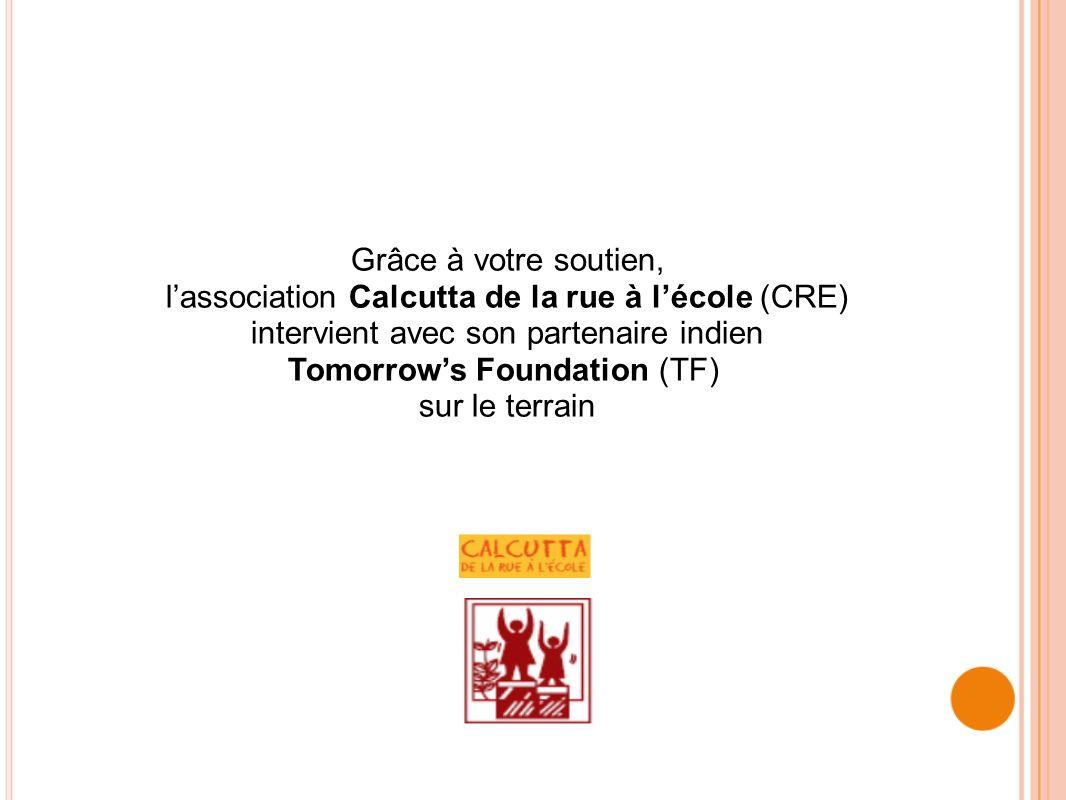 intervient avec son partenaire indien Tomorrow's Foundation (TF)