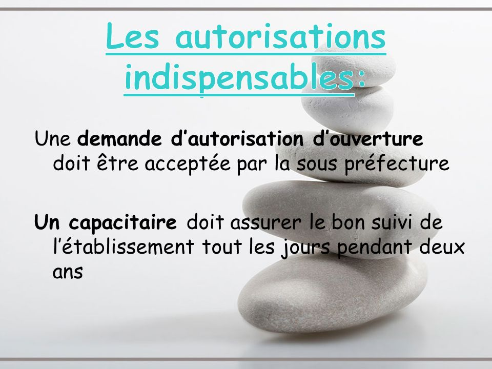 Les autorisations indispensables:
