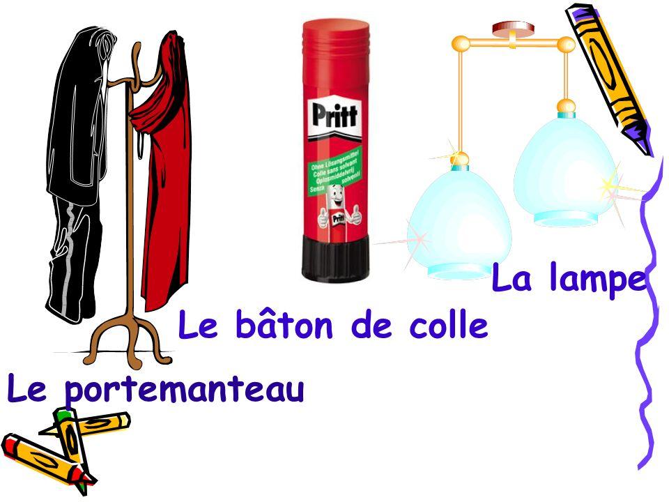 La lampe Le bâton de colle Le portemanteau