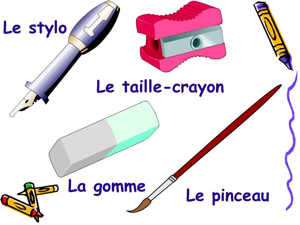 Le stylo Le taille-crayon La gomme Le pinceau