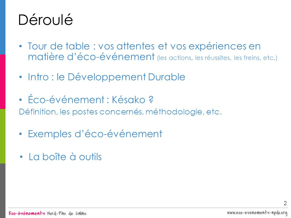 DérouléTour de table : vos attentes et vos expériences en matière d'éco-événement (les actions, les réussites, les freins, etc.)
