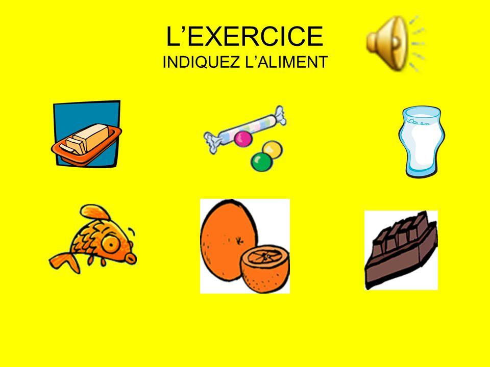 L'EXERCICE INDIQUEZ L'ALIMENT