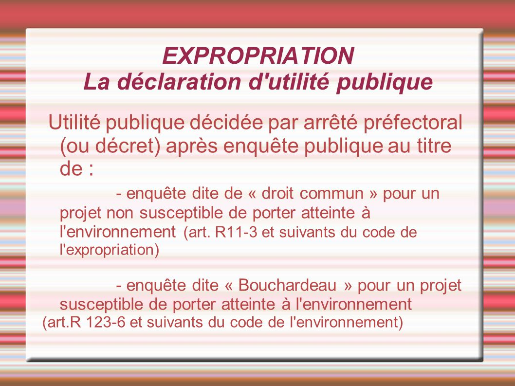 EXPROPRIATION La déclaration d utilité publique