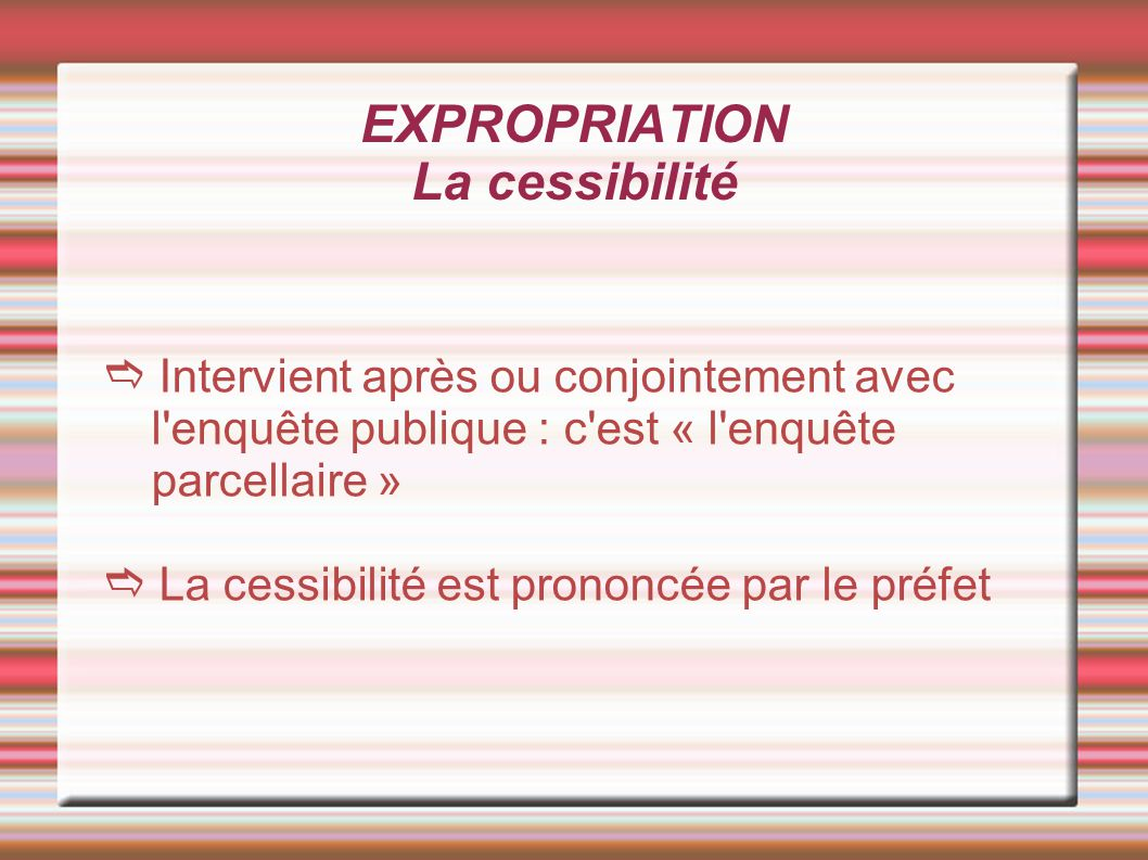 EXPROPRIATION La cessibilité