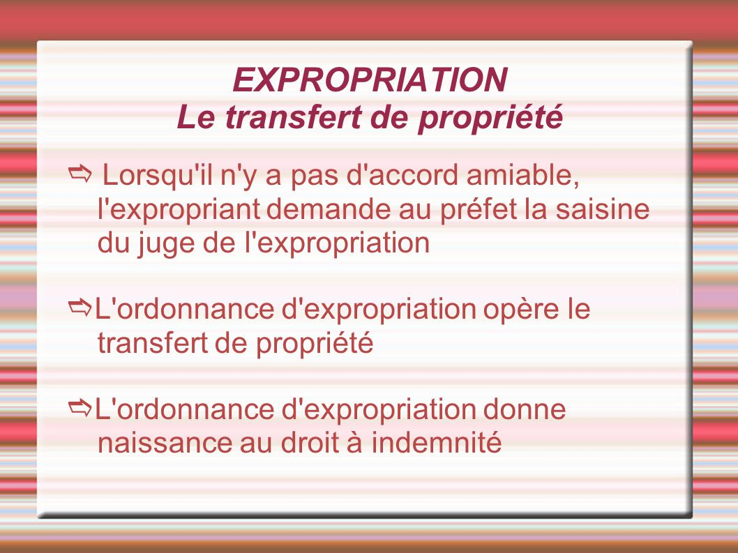 EXPROPRIATION Le transfert de propriété