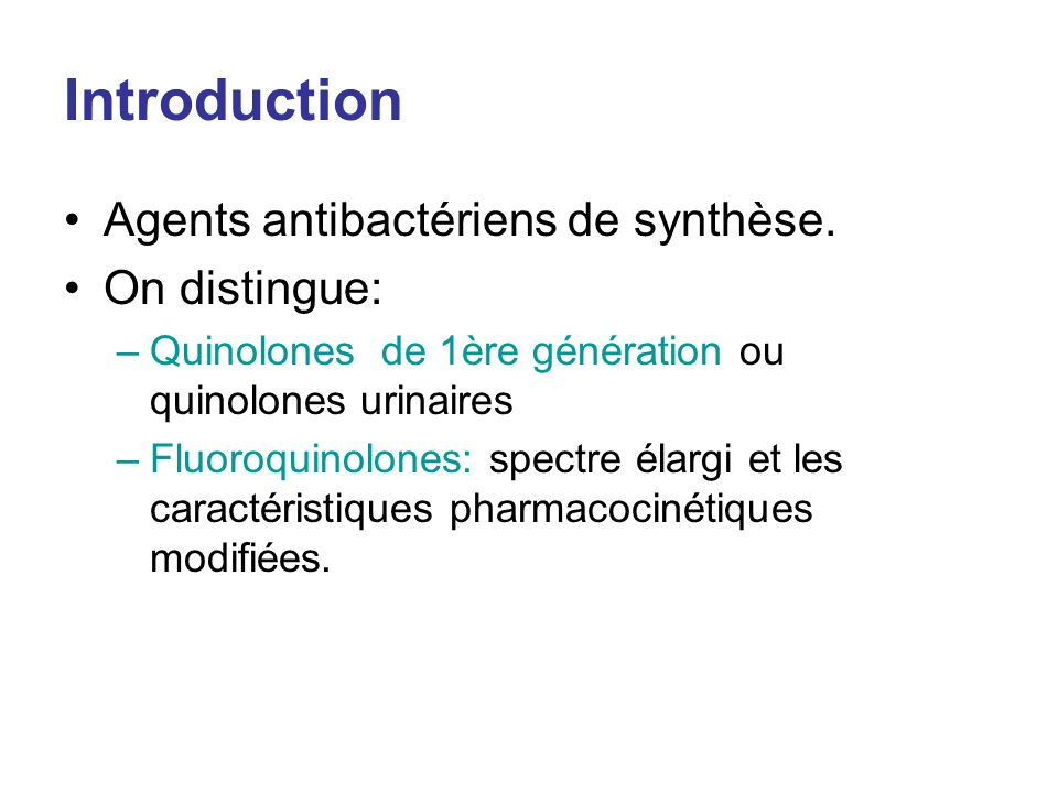Introduction Agents antibactériens de synthèse. On distingue:
