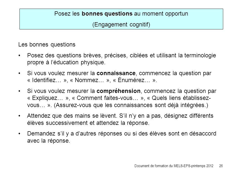 Posez les bonnes questions au moment opportun (Engagement cognitif)