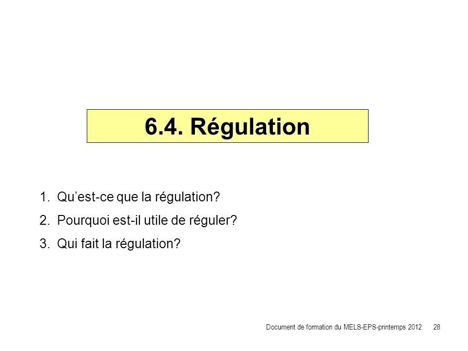 6.4. Régulation Qu'est-ce que la régulation