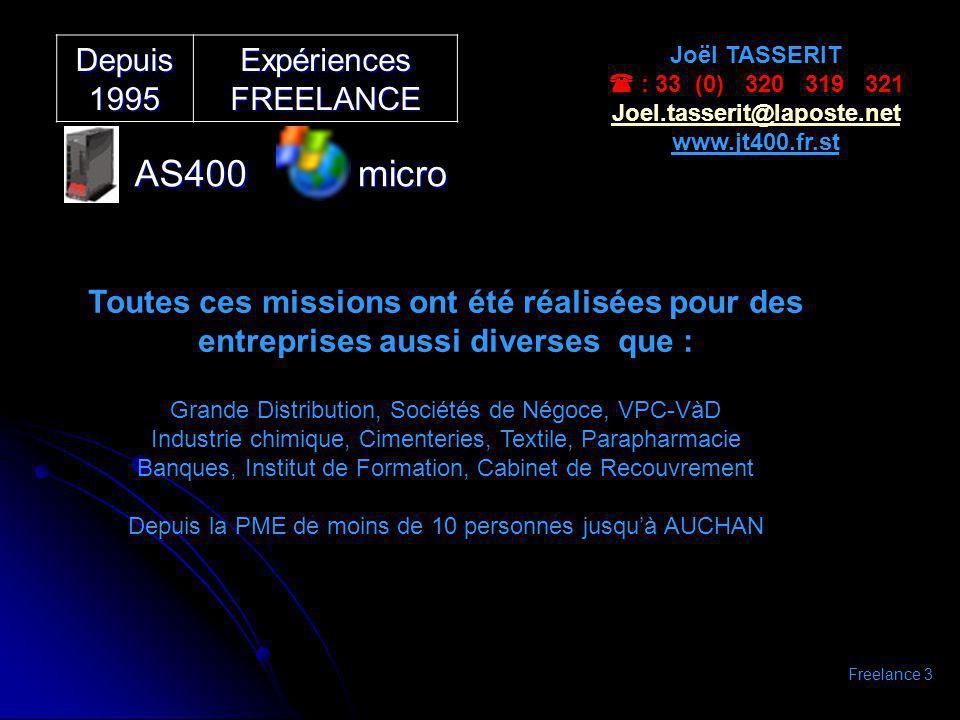 AS400 micro Depuis 1995 Expériences FREELANCE