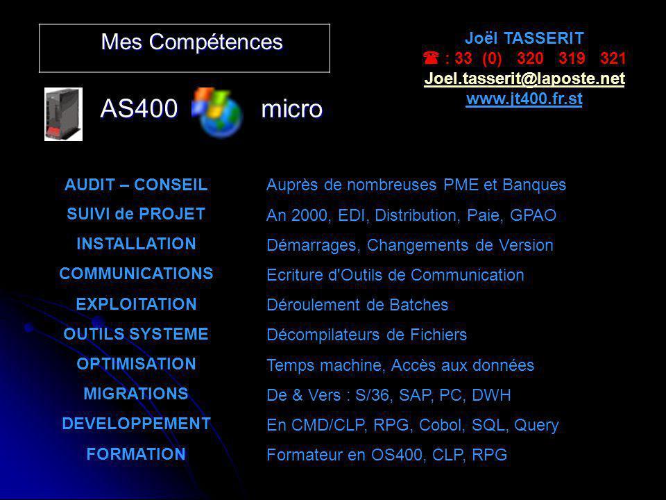 AS400 micro Mes Compétences Joël TASSERIT  : 33 (0) 320 319 321
