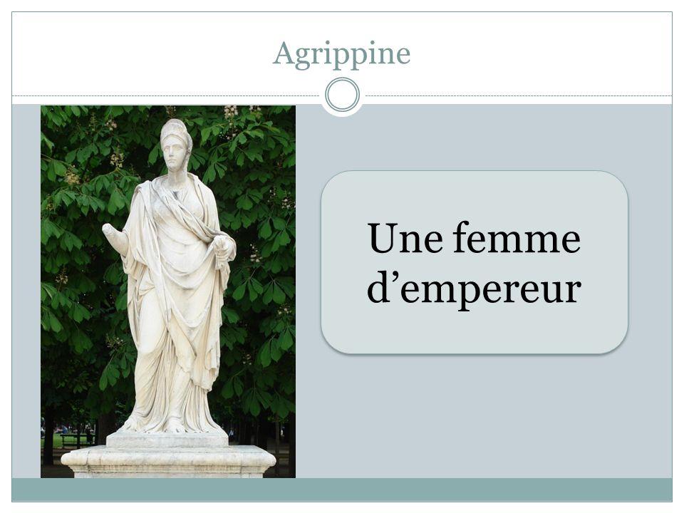 Agrippine Une femme d'empereur