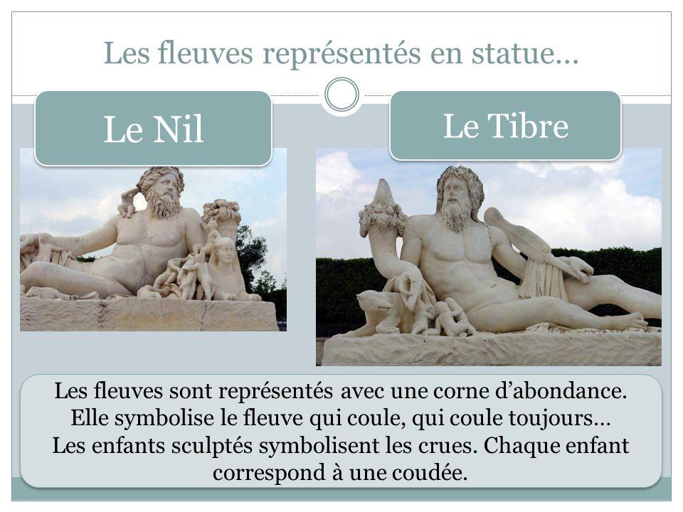 Les fleuves représentés en statue…