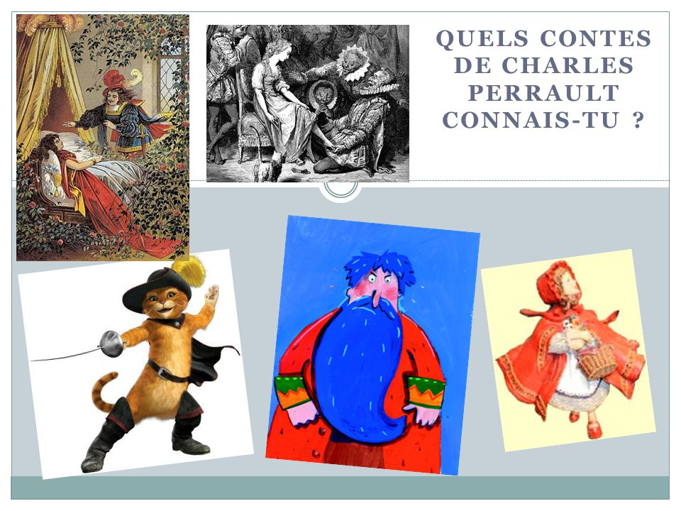 Quels contes de Charles Perrault connais-tu