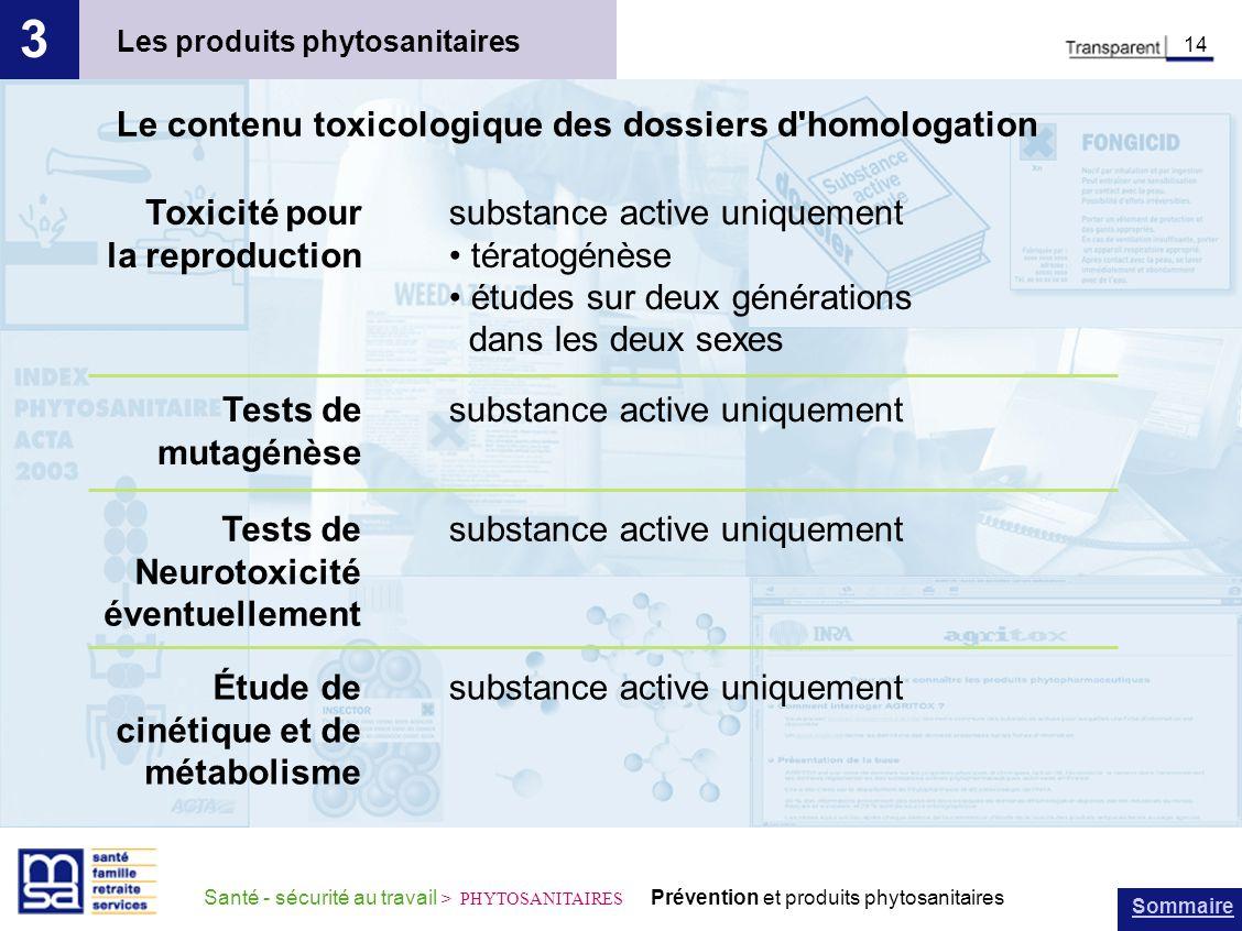 3 Le contenu toxicologique des dossiers d homologation Toxicité pour