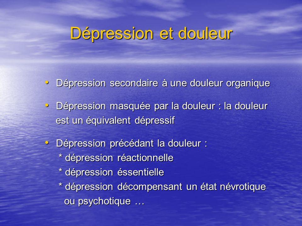 Dépression et douleur Dépression secondaire à une douleur organique