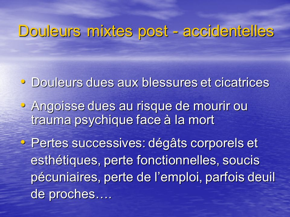 Douleurs mixtes post - accidentelles