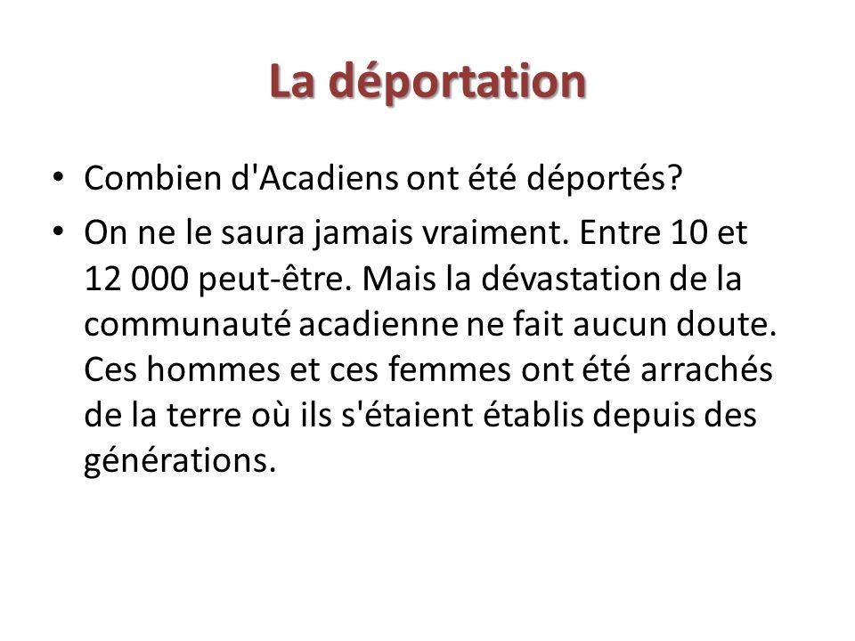 La déportation Combien d Acadiens ont été déportés