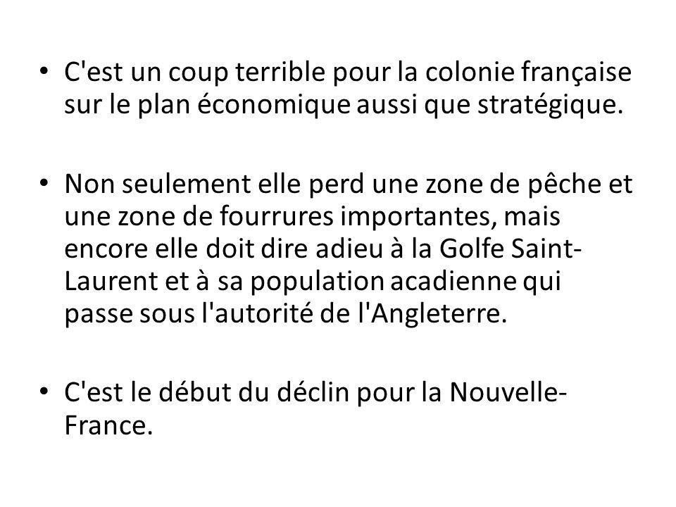 C est un coup terrible pour la colonie française sur le plan économique aussi que stratégique.