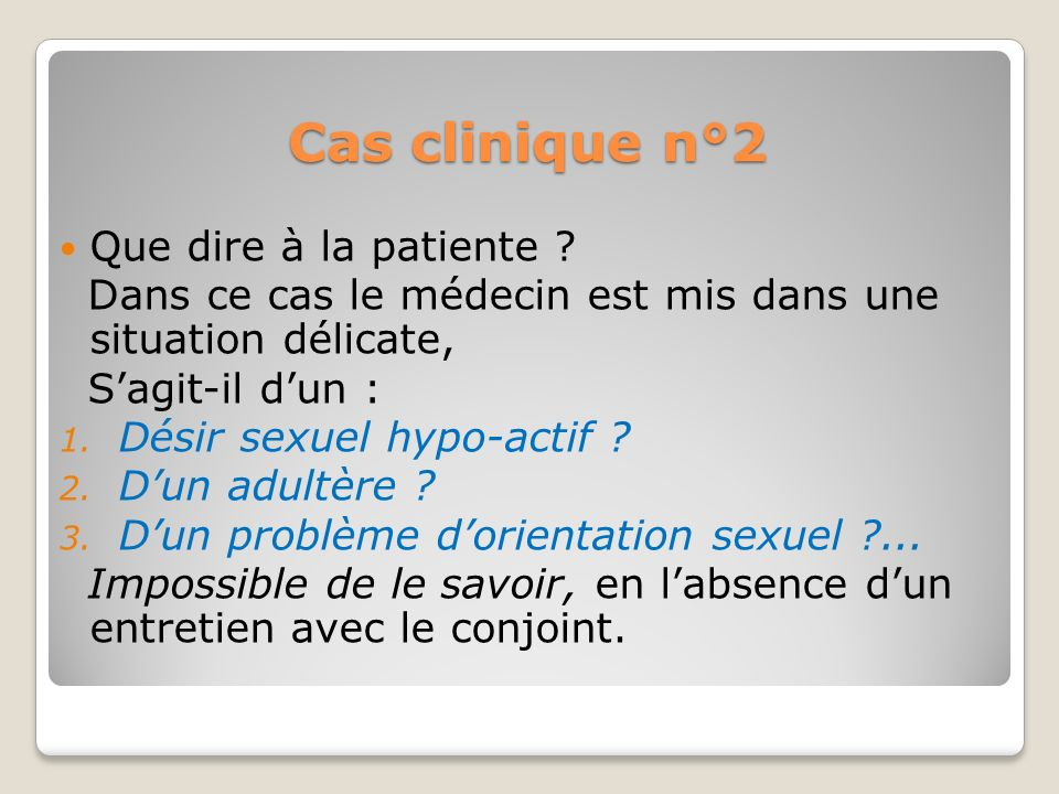 Cas clinique n°2 Que dire à la patiente