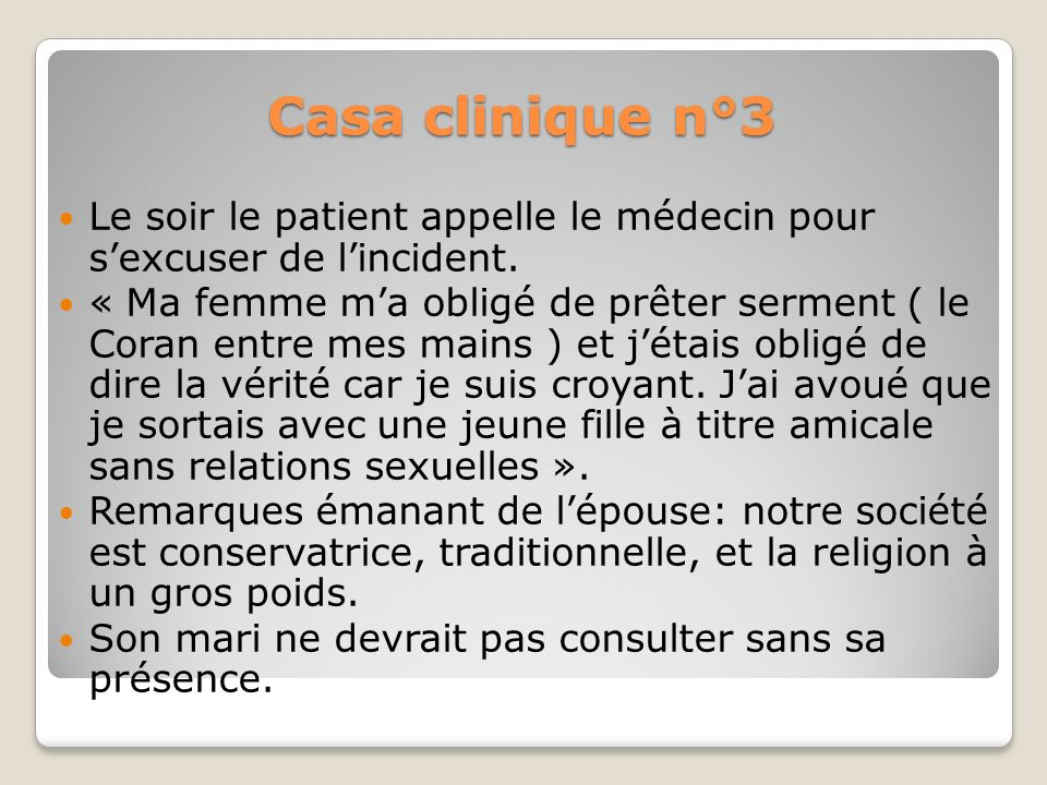 Casa clinique n°3 Le soir le patient appelle le médecin pour s'excuser de l'incident.