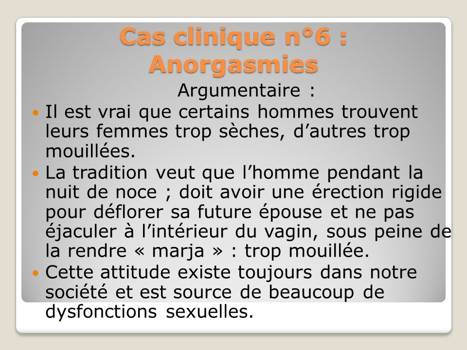 Cas clinique n°6 : Anorgasmies