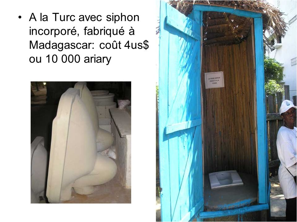 A la Turc avec siphon incorporé, fabriqué à Madagascar: coût 4us$ ou 10 000 ariary