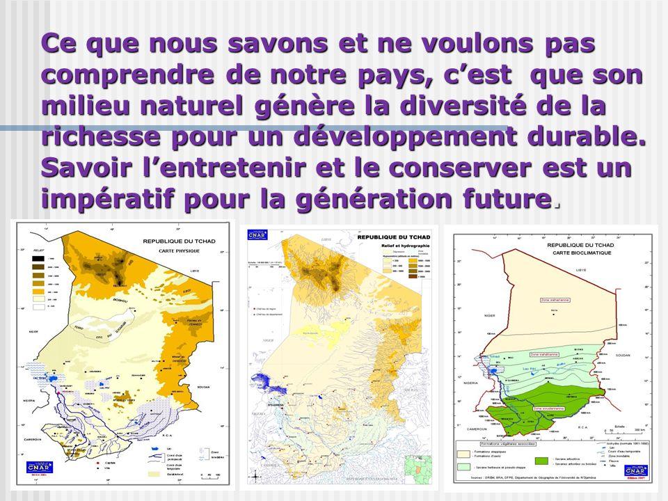Ce que nous savons et ne voulons pas comprendre de notre pays, c'est que son milieu naturel génère la diversité de la richesse pour un développement durable.