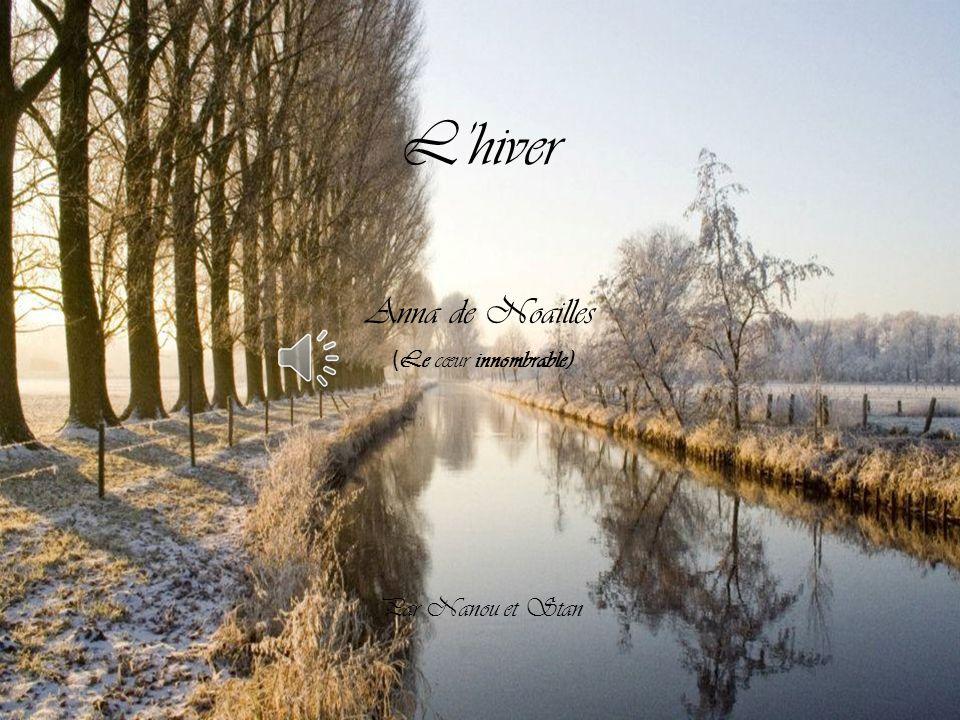 L'hiver Anna de Noailles (Le cœur innombrable) Par Nanou et Stan