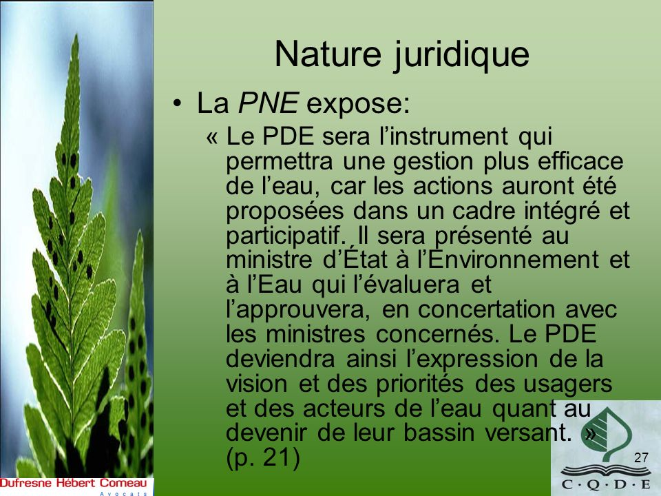 Nature juridique La PNE expose: