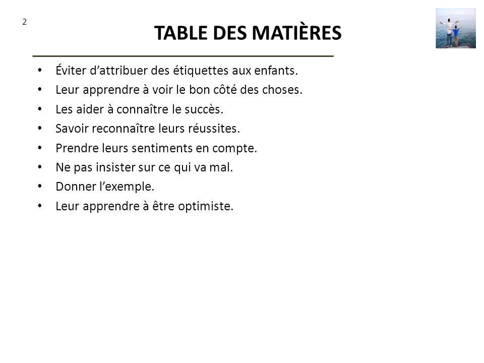 TABLE DES MATIÈRES Éviter d'attribuer des étiquettes aux enfants.
