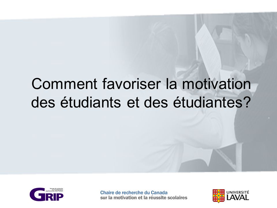 Comment favoriser la motivation des étudiants et des étudiantes