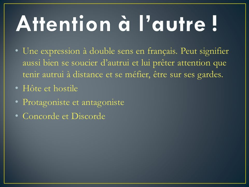 Attention à l'autre !