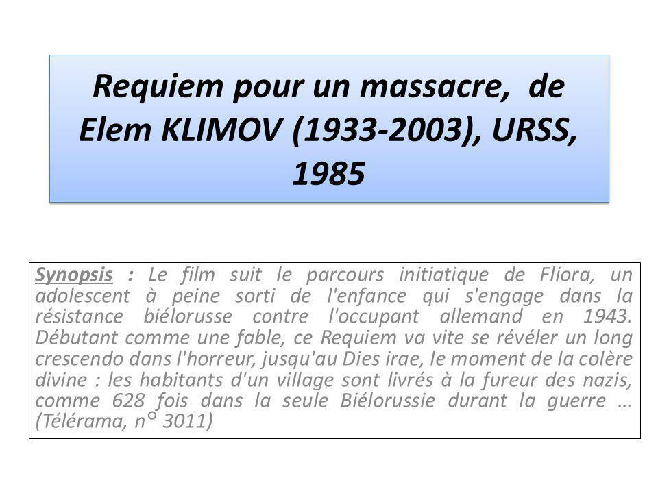 Requiem pour un massacre, de Elem KLIMOV (1933-2003), URSS, 1985