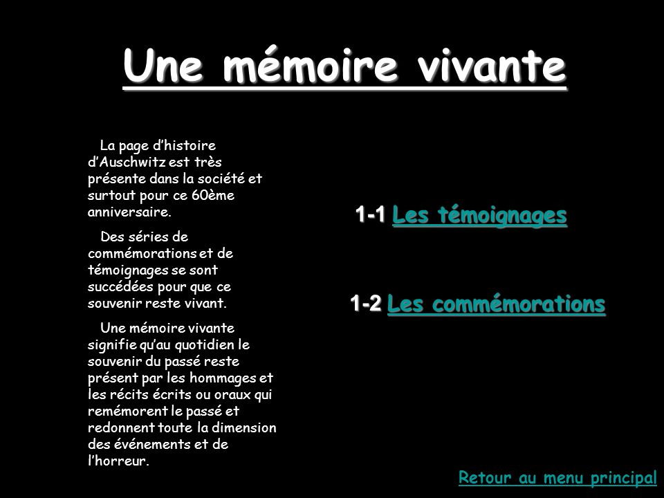 Une mémoire vivante 1-1 Les témoignages 1-2 Les commémorations