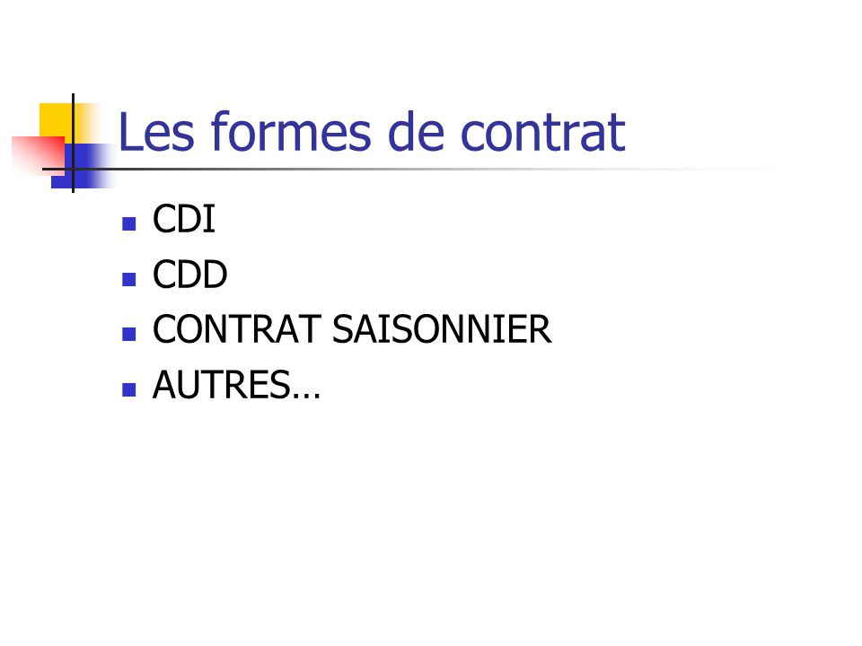 Les formes de contrat CDI CDD CONTRAT SAISONNIER AUTRES…