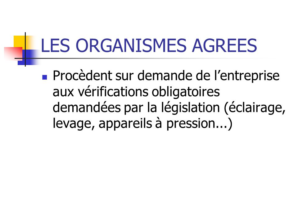 LES ORGANISMES AGREES