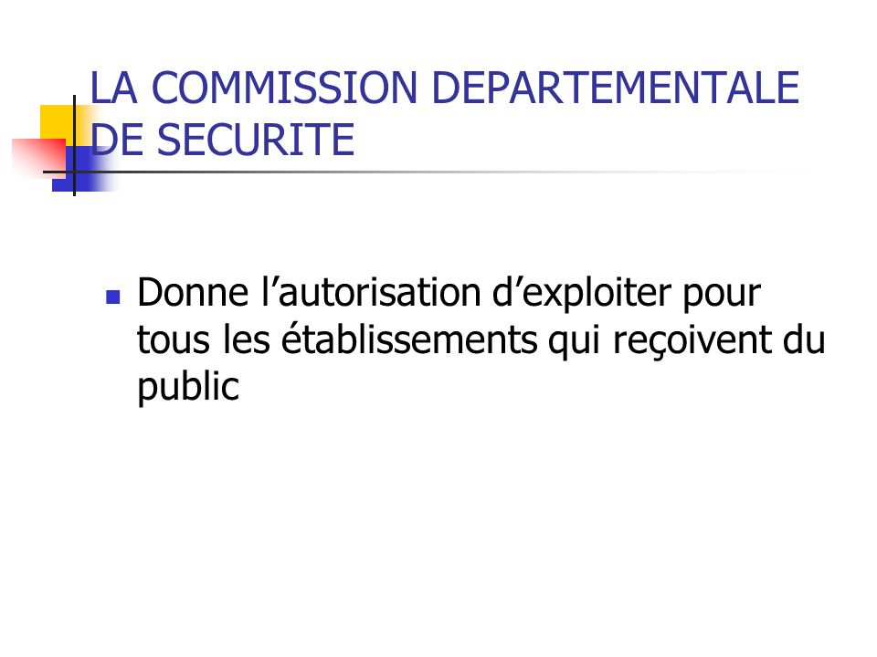 LA COMMISSION DEPARTEMENTALE DE SECURITE