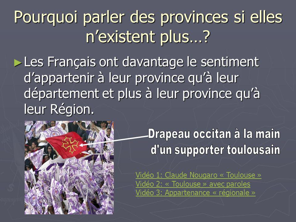 Pourquoi parler des provinces si elles n'existent plus…
