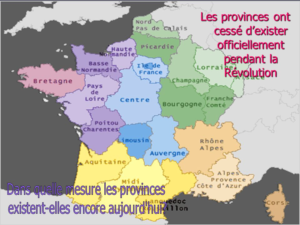 Les provinces ont cessé d'exister officiellement pendant la Révolution