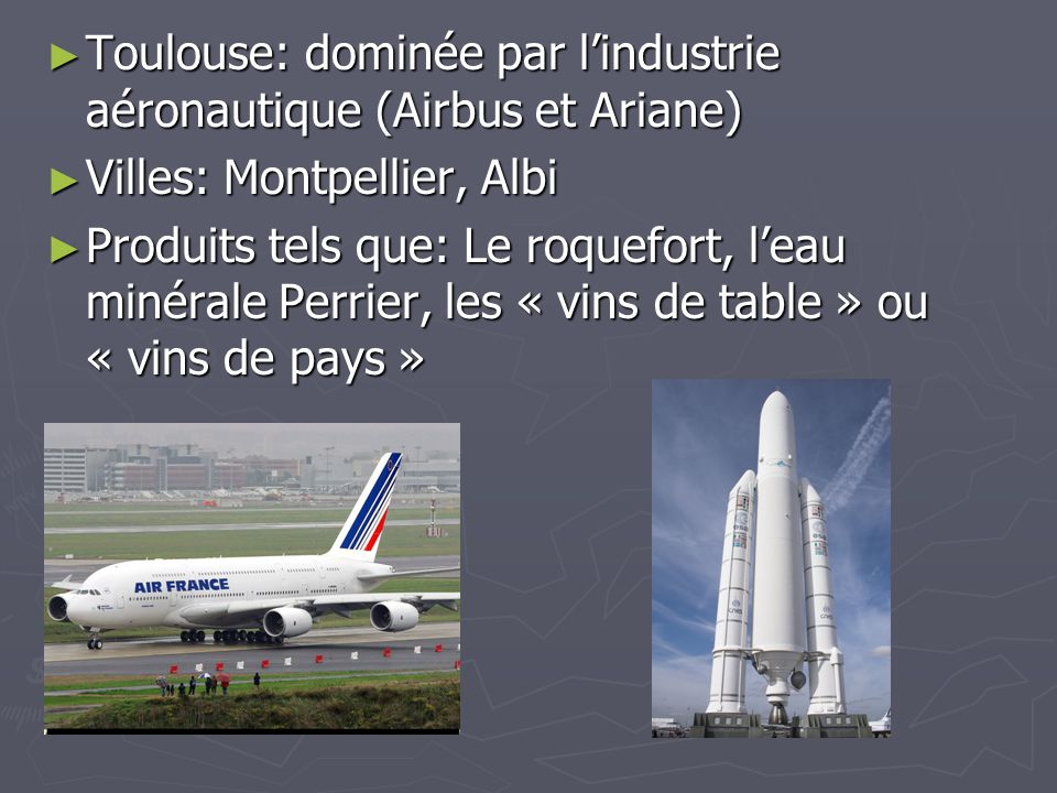 Toulouse: dominée par l'industrie aéronautique (Airbus et Ariane)