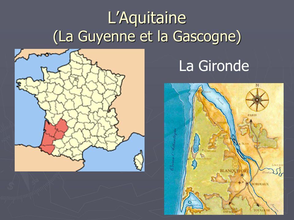 L'Aquitaine (La Guyenne et la Gascogne)