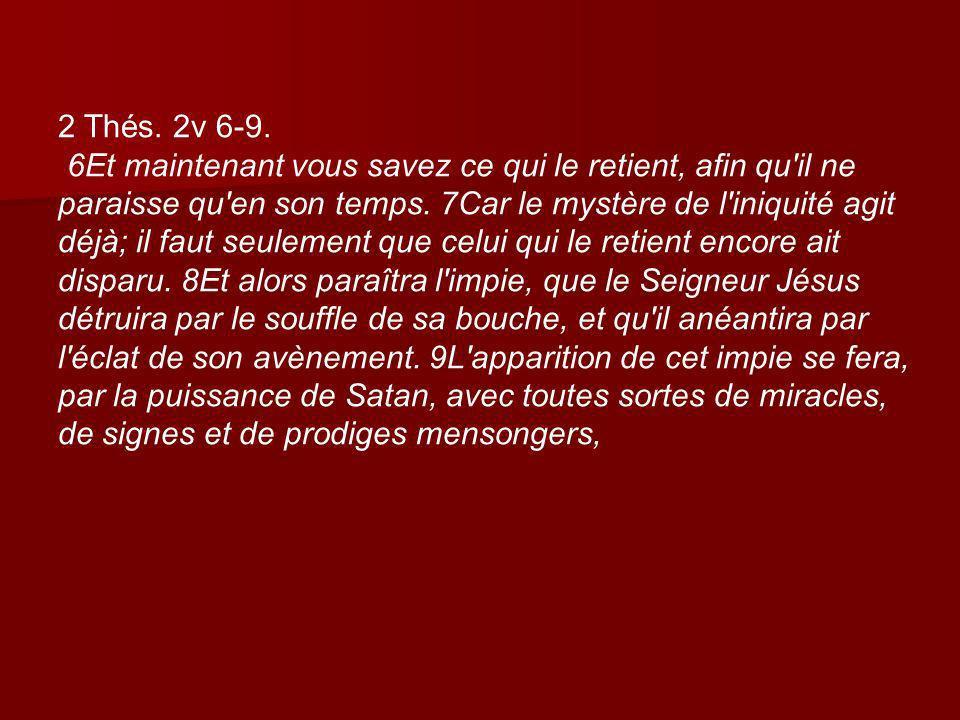 2 Thés. 2v 6-9.