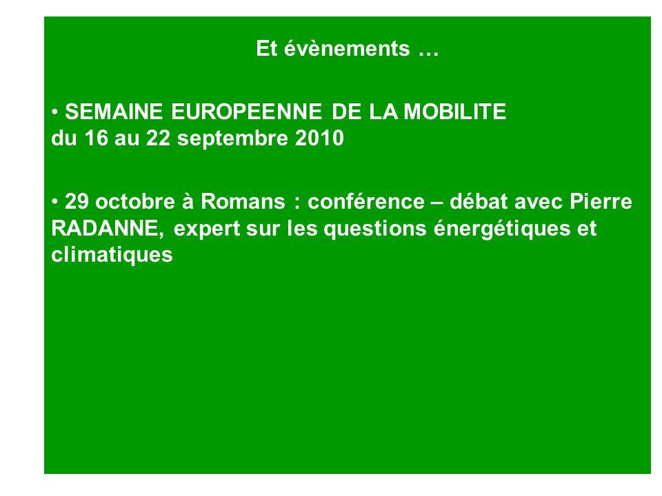 Et évènements … SEMAINE EUROPEENNE DE LA MOBILITE du 16 au 22 septembre 2010.