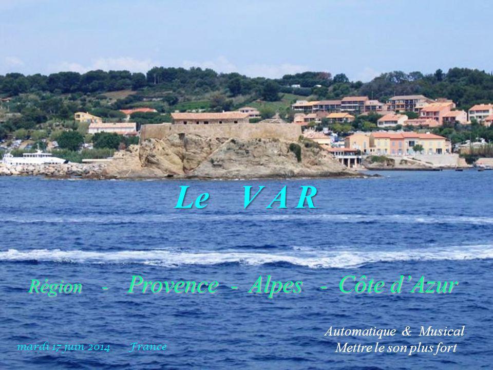 Le V A R Région - Provence - Alpes - Côte d'Azur