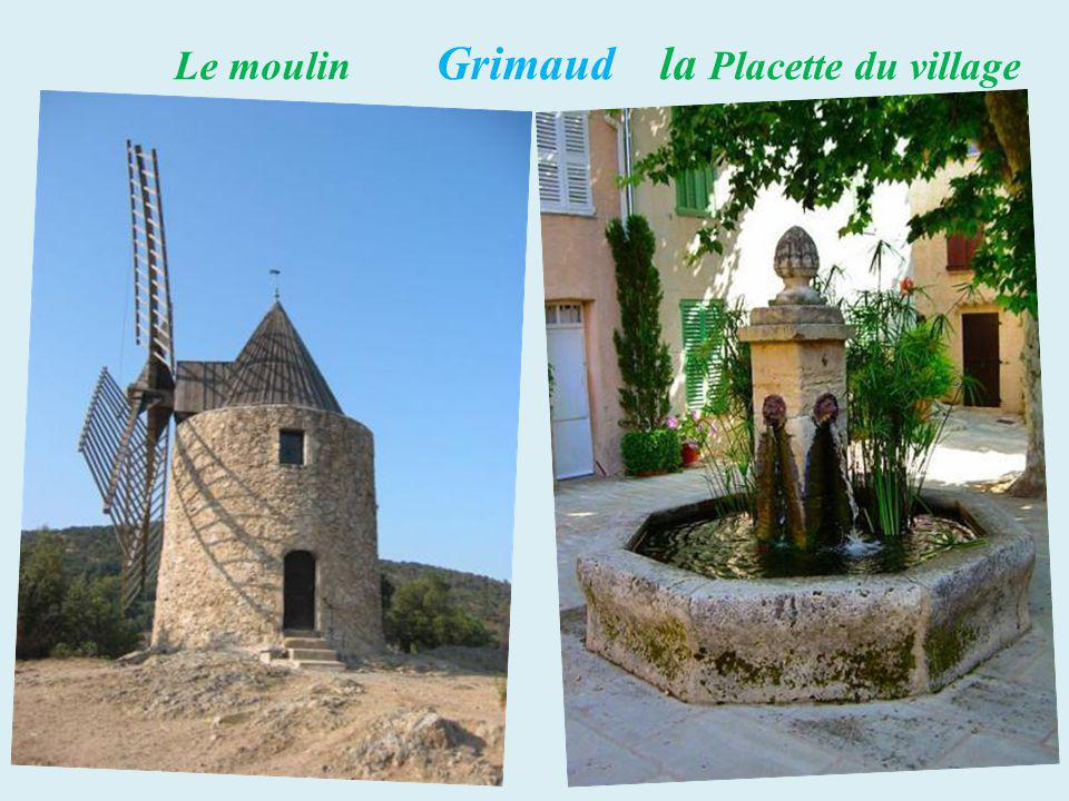 Le moulin Grimaud la Placette du village