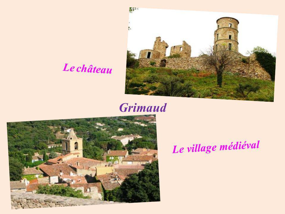 Le château Grimaud Le village médiéval