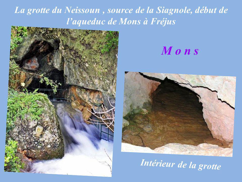 La grotte du Neissoun , source de la Siagnole, début de l'aqueduc de Mons à Fréjus