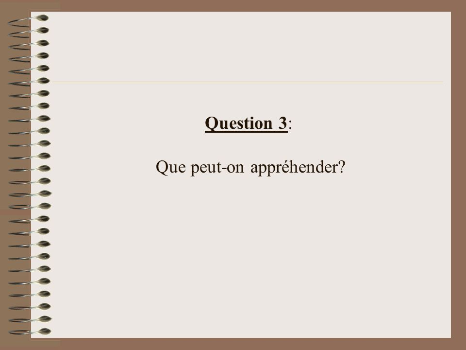 Question 3: Que peut-on appréhender