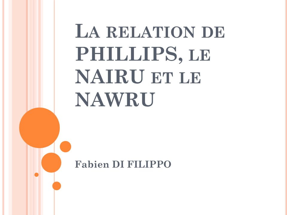 La relation de PHILLIPS, le NAIRU et le NAWRU