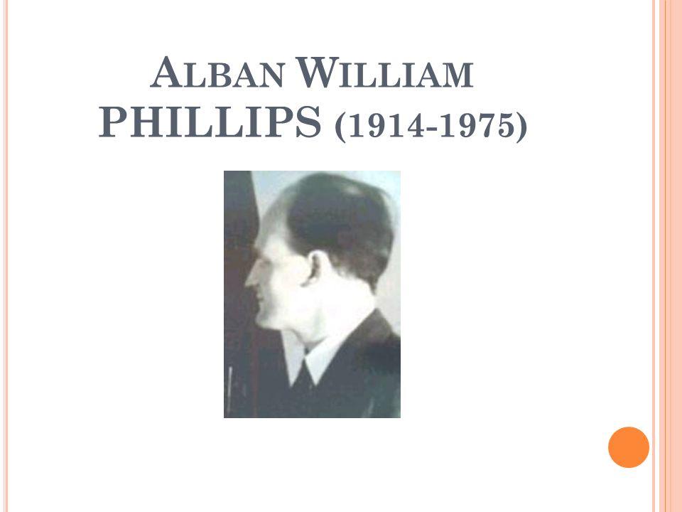 Alban William PHILLIPS (1914-1975)